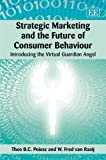 img - for Strategic Marketing and the Future of Consumer Behaviour: Introducing the Virtual Guardian Angel book / textbook / text book