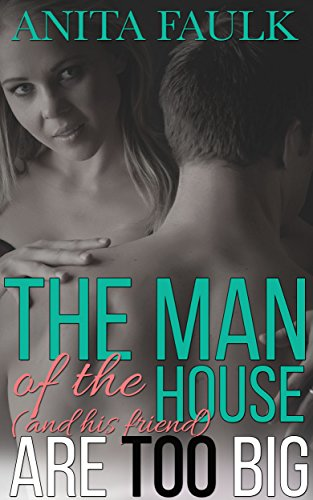 the-man-of-the-house-and-his-friend-are-too-big-english-edition