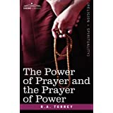The Power of Prayer and the Prayer of Power ~ R. A. Torrey