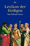 Lexikon der Heiligen - Erhard Gorys