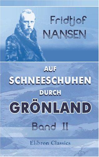 Auf Schneeschuhen durch Grönland: Band II