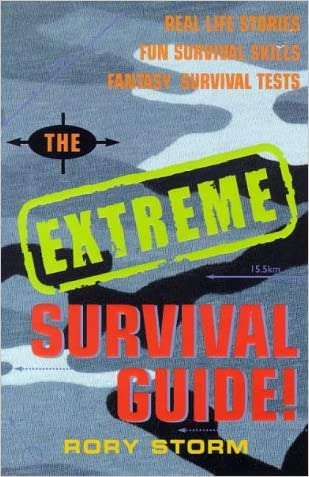 The Extreme Survival Guide written by Rory Storm