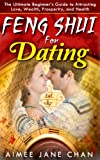Feng Shui for Dating (Feng Shui For Women)