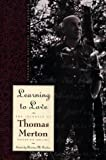 img - for Learning to Love: Exploring Solitude and Freedom- The Journal of Thomas Merton, Vol. 6 book / textbook / text book