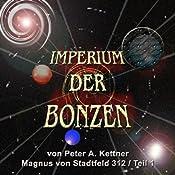 Magnus von Stadtfeld 312 (Imperium der Bonzen 1) | Peter A. Kettner