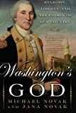 img - for Washington's God Religion, Liberty, and the Father of Our Country by Novak, Michael, Novak, Jana [Basic Books,2007] [Paperback] book / textbook / text book