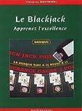 echange, troc François Montmirel - Le Blackjack : Apprenez l'excellence