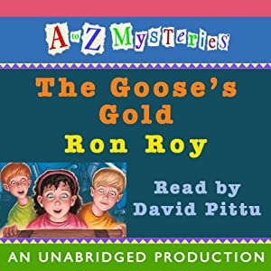 A to Z Mysteries: The Goose's Gold | [Ron Roy]
