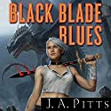Black Blade Blues (       UNABRIDGED) by J.A. Pitts Narrated by Erin Bennett