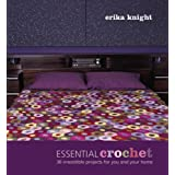 Essential Crochet: 30 Irresistible Projects for You and Your Homeby Erika Knight