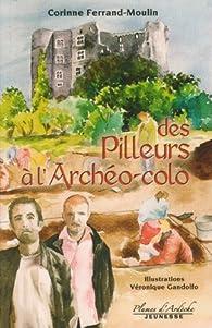 Des Pilleurs à l\'Archéo-colo par Corinne Ferrand-Moulin