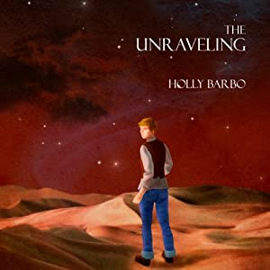 The Unraveling: Sage Seed Chronicles, Volume 3 | [Holly Barbo]