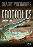 Deadly Predators - Crocodile's Jaws [DVD]