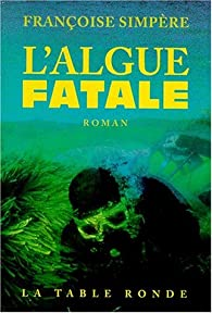 Algue fatale par Fran�oise Simp�re