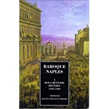 Baroque Naples: A Documentary History, 1600-1800 (A Documentary History of Naples)by Jean Chenault Porter