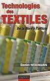 echange, troc Daniel Weidmann - Technologies des textiles : De la fibre à l'article