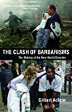 Clash of Barbarisms (0863569196) by Achcar, Gilbert