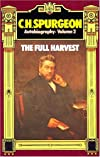 C. H. Spurgeon Autobiography: The Full Harvest 1860-1892 (Charles Haddon Spurgeon - Autobiography)
