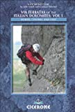 Via Ferratas of the Italian Dolomites: Vol 1: North, Central and East (Cicerone Guides)