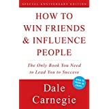 How To Win Friends and Influence People ~ Dale Carnegie