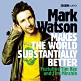 Mark Watson Makes the World Substantially Better (BBC Radio 4 Series)