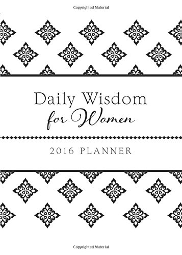 2016 PLANNER Daily Wisdom for Women (Devotional Series)