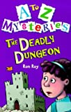A to Z Mysteries: The Deadly Dungeon (0099400340) by Ron Roy