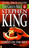 Coffey on the Mile (Green Mile) Stephen King
