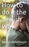 How to do it the Jewish Way