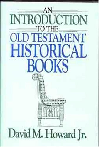 Introduction to the Old Testament Historical Books, DAVID HOWARD