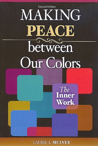 Making Peace Between Our Colors: The Inner Work