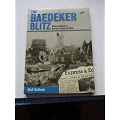 The Baedecker Blitz: Hitler's Attack on Britain's Historic Cities