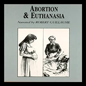 Abortion and Euthanasia Audiobook