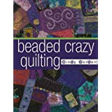 Beaded Crazy Quilting ~ Cindy Gorder