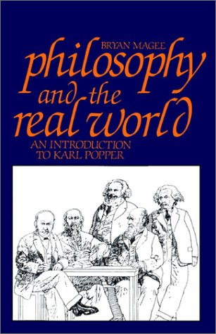 Philosophy and the Real World: An Introduction to Karl Popper, by Bryan Magee
