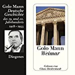 Weimar. Deutsche Geschichte des 19. und 20. Jahrhunderts (Teil 6) | Golo Mann