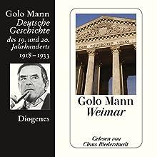 Weimar. Deutsche Geschichte des 19. und 20. Jahrhunderts (Teil 6) Hörbuch von Golo Mann Gesprochen von: Claus Biederstaedt