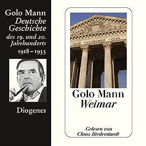 Weimar. Deutsche Geschichte des 19. und 20. Jahrhunderts (Teil 6) Hörbuch