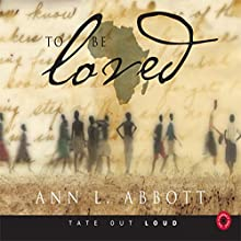To Be Loved (       UNABRIDGED) by Ann L. Abbott Narrated by Melissa Madole