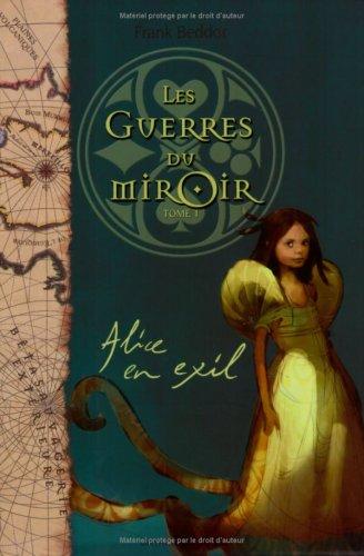 Les guerres du miroir. 1, Alice en exil