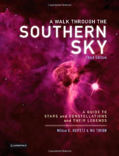 A Walk through the Southern Sky: A Guide to Stars, Constellations and Their Legends by Milton Heifetz (2012-10-08)