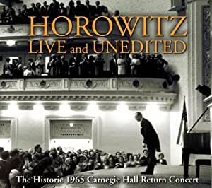 Horowitz : Live And Unedited, The Historic 1965 Carnegie Hall Return Concert