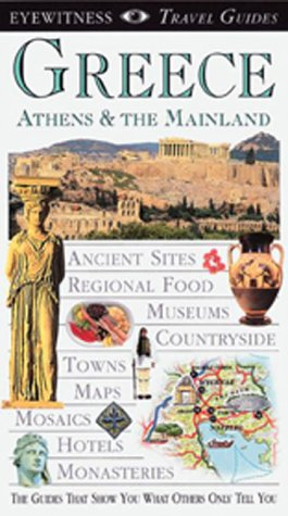 Eyewitness Travel Guide to Greece: Athens and the Mainland