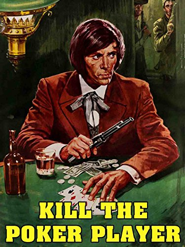 Kill the Poker Player on Amazon Prime Instant Video UK