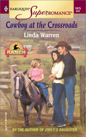 Cowboy at the Crossroads: Home on the Ranch (Harlequin Superromance No. 1075), Linda Warren