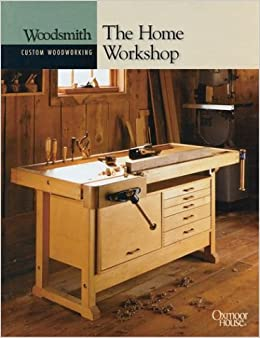 ... Workshop (Woodsmith Custom Woodworking) Spiral-bound – June, 2003