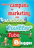 img - for Inicie su Campa a de Marketing con Facebook, Twitter, YouTube y Blogger (Spanish Edition) book / textbook / text book