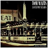 The Asylum Years - Tom Waits