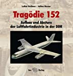 Tragödie 152: Aufbau und Absturz der...