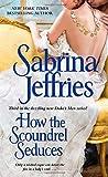 How the Scoundrel Seduces (The Duke's Men)